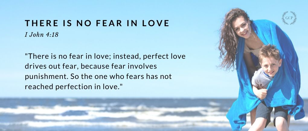 There is No Fear In Love - bible verse