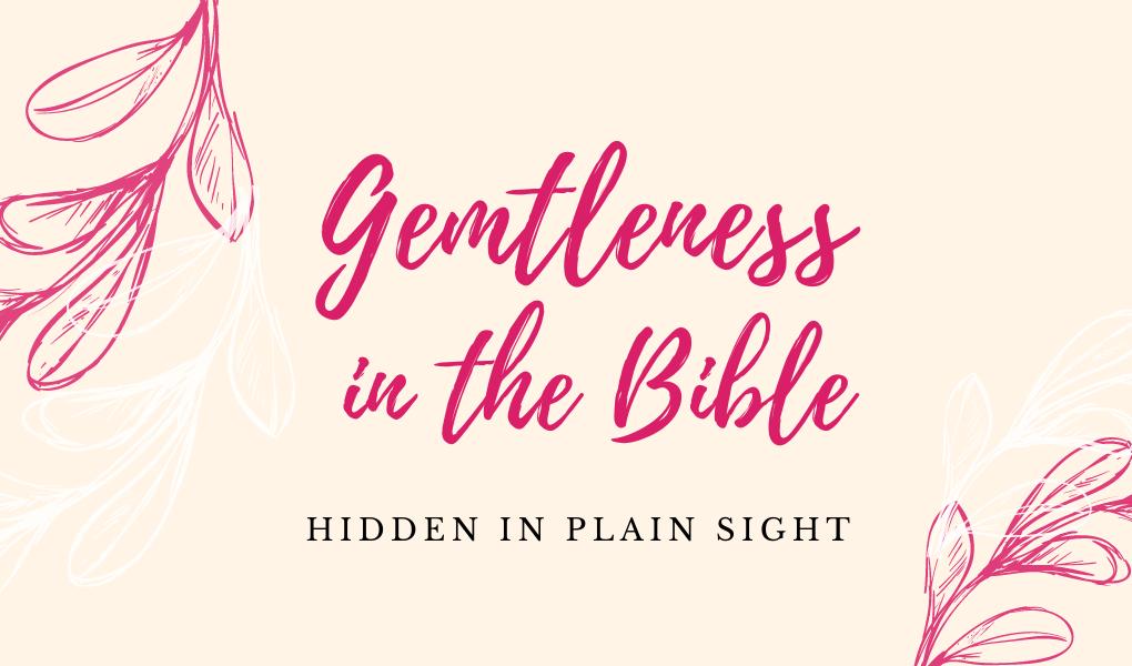 Gentleness in the Bible