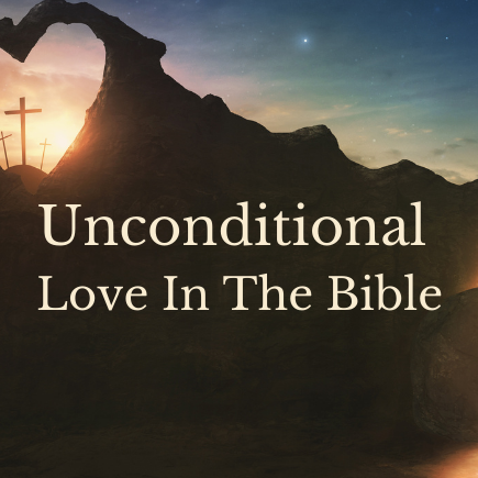 image of unconditional love in the bible