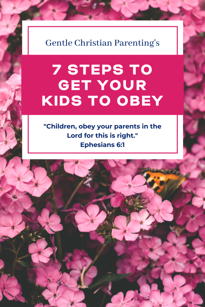 7 Steps To Get Your Children To Obey