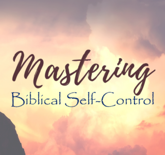 Self-Control In The Bible – 6 Truths To Help You Overcome Temptation