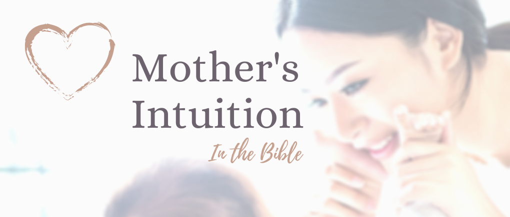 mother's intuition in the bible