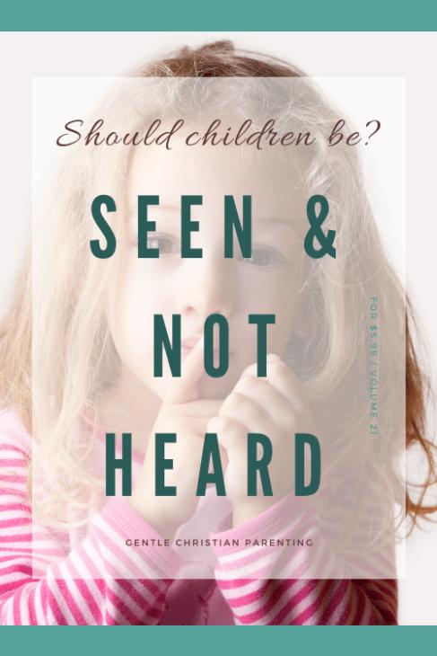 children should be seen and not heard?